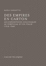 DES EMPIRES EN CARTON. LES EXPOSITIONS COLONIALES AU PORTUGAL ET EN ITALIE (1918-1940)