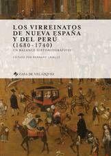 LOS VIRREINATOS DE NUEVA ESPAÑA Y DEL PERÚ (1680-1740)