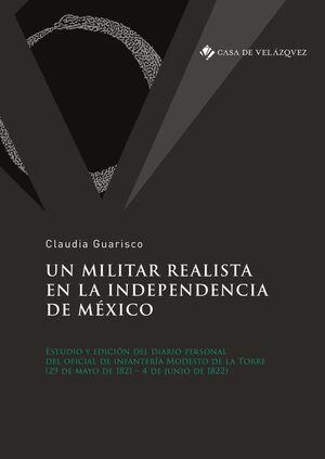 UN MILITAR REALISTA EN LA INDEPENDENCIA DE MÉXICO