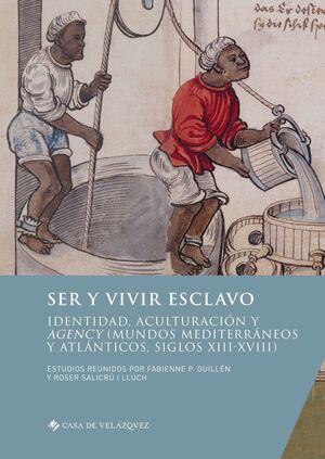 SER Y VIVIR ESCLAVO