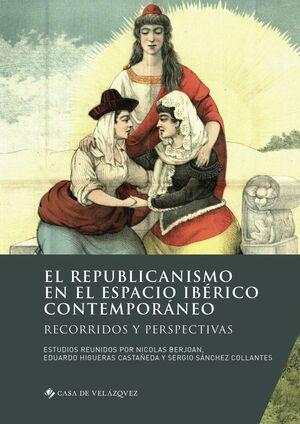 EL REPUBLICANISMO EN EL ESPACIO IBÉRICO CONTEMPORÁNEO