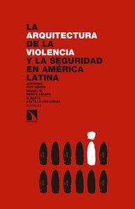 LA ARQUITECTURA DE LA  VIOLENCIA Y LA SEGURIDAD EN AMÉRICA LATINA