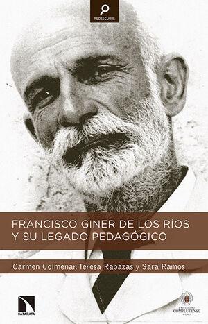 FRANCISCO GINER DE LOS RÍOS Y SU LEGADO PEDAGÓGICO