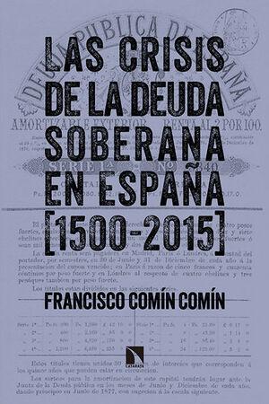 LAS CRISIS DE LA DEUDA SOBERANA EN ESPAÑA (1500-2015)