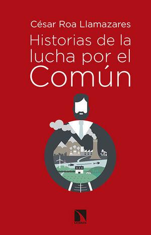 HISTORIAS DE LA LUCHA POR EL COMÚN