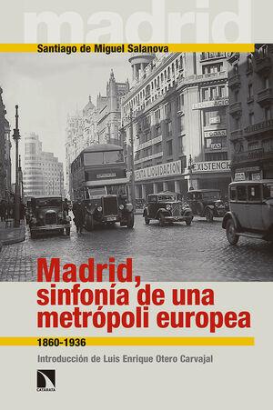 MADRID, SINFONÍA DE UNA METRÓPOLI EUROPEA