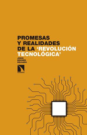 PROMESAS Y REALIDADES DE LA ?REVOLUCIÓN TECNOLÓGICA?