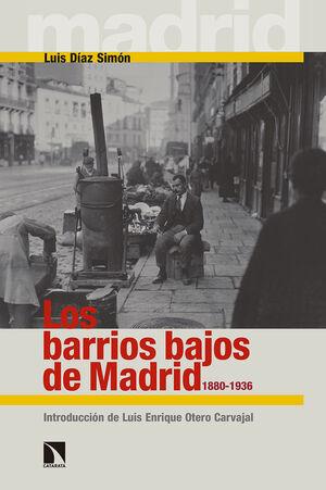 LOS BARRIOS BAJOS DE MADRID, 1880-1936