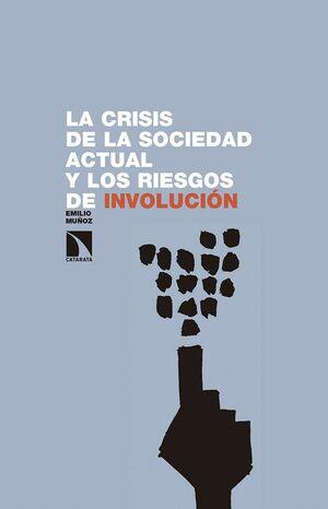 LA CRISIS DE LA SOCIEDAD ACTUAL Y LOS RIESGOS DE INVOLUCIÓN