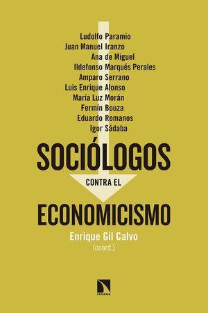 SOCIÓLOGOS CONTRA EL ECONOMICISMO