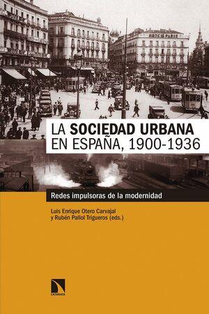 LA SOCIEDAD URBANA EN ESPAÑA, 1900-1936