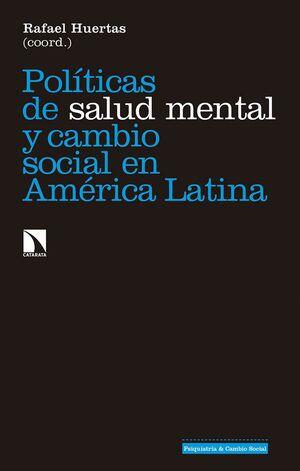 POLÍTICAS DE SALUD MENTAL Y CAMBIO SOCIAL EN AMÉRICA LATINA