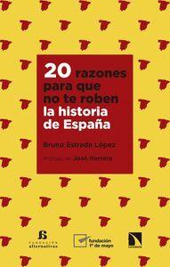 20 RAZONES PARA QUE NO TE ROBEN LA HISTORIA DE ESPA�A