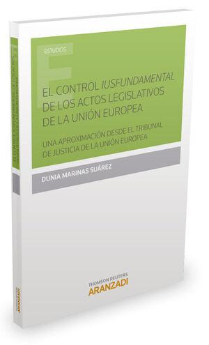 EL CONTROL IUSFUNDAMENTAL DE LOS ACTOS LEGISLATIVOS DE LA UNIÓN EUROPEA.