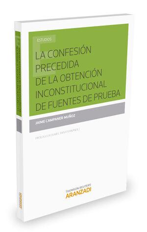 LA CONFESIÓN PRECEDIDA DE LA OBTENCIÓN INCONSTITUCIONAL DE FUENTES DE PRUEBA