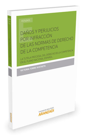 DAÑOS Y PERJUICIOS POR INFRACCIÓN DE LAS NORMAS DE DERECHO DE LA COMPETENCIA