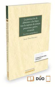 LA PRESTACIÓN DE «ALIMENTOS» A LOS HIJOS TRAS LA RUPTURA DE PAREJA: PENSIONES, GASTOS, VIVIENDA (PAP