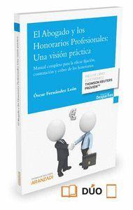 EL ABOGADO Y LOS HONORARIOS PROFESIONALES: UNA VISIÓN PRÁCTICA (PAPEL + E-BOOK) MANUAL COMPLETO PARA