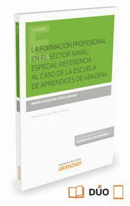 LA FORMACIÓN PROFESIONAL EN EL SECTOR NAVAL: ESPECIAL REFERENCIA AL CASO DE LA ESCUELA DE APRENDICES