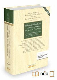 LA RESPONSABILIDAD CIVIL POR DAÑOS CAUSADOS POR SERVICIOS DEFECTUOSOS (PAPEL + E-BOOK) ESTUDIO DE LA