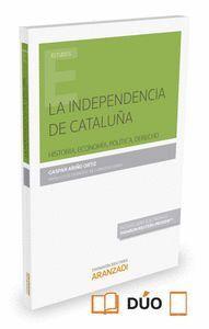 LA INDEPENDENCIA DE CATALUÑA (PAPEL + E-BOOK) HISTORIA, ECONOMA, POLTICA, DERECHO