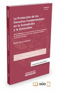 LA PROTECCIÓN DE LOS DERECHOS FUNDAMENTALES EN LA EXTRADICIÓN Y LA EUROORDEN (PAPEL + E-BOOK) TEXTO