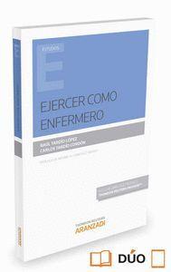 EJERCER COMO ENFERMERO (PAPEL + E-BOOK) NORMATIVA REGULADORA DEL EJERCICIO DE LA PROFESIÓN DE ENFERM