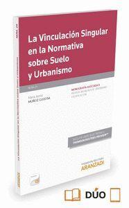 LA VINCULACIÓN SINGULAR EN LA NORMATIVA SOBRE SUELO Y URBANISMO (PAPEL + E-BOOK)