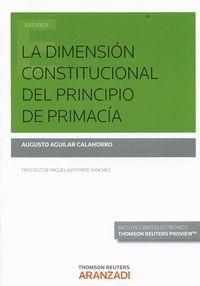 LA DIMENSIÓN CONSTITUCIONAL DEL PRINCIPIO DE PRIMACA (PAPEL + E-BOOK)