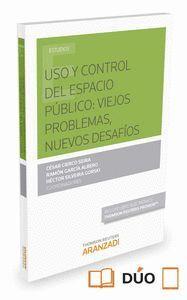 USO Y CONTROL DEL ESPACIO PÚBLICO (PAPEL + E-BOOK) VIEJOS PROBLEMAS, NUEVOS DESAFOS