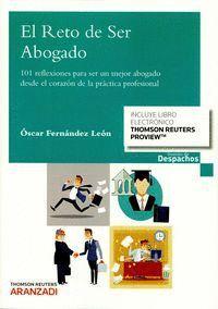 EL RETO DE SER ABOGADO (PAPEL + E-BOOK) 101 REFLEXIONES PARA SER UN MEJOR ABOGADO DESDE EL CORAZÓN D