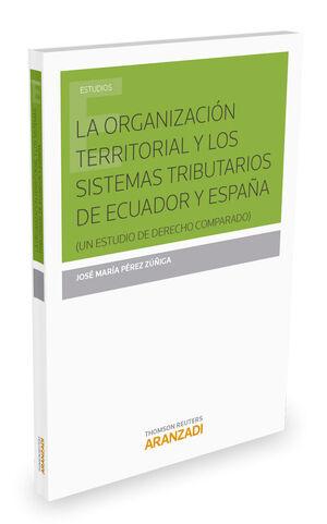 LA ORGANIZACIÓN TERRITORIAL Y LOS SISTEMAS TRIBUTARIOS DE ECUADOR Y ESPAÑA