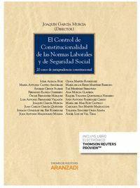 EL CONTROL DE CONSTITUCIONALIDAD DE LAS NORMAS LABORALES Y DE SEGURIDAD SOCIAL (PAPEL + E-BOOK) 20 C