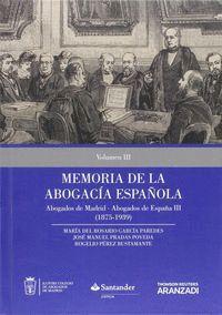 MEMORIA DE LA ABOGACA ESPAÑOLA: ABOGADOS DE MADRID, ABOGADOS DE ESPAÑA. VOLUMEN III (PAPEL + E-BOOK