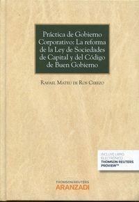 PRÁCTICA DE GOBIERNO CORPORATIVO: LA REFORMA DE LA LEY DE SOCIEDADES DE CAPITAL Y DEL CÓDIGO DE BUEN