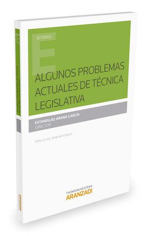 ALGUNOS PROBLEMAS ACTUALES DE TÉCNICA LEGISLATIVA