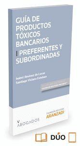 GUA DE PRODUCTOS TÓXICOS BANCARIOS I. PREFERENTES Y SUBORDINADAS (PAPEL + E-BOOK)