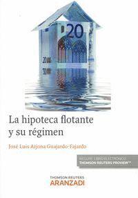 LA HIPOTECA FLOTANTE Y SU RÉGIMEN (PAPEL + E-BOOK)