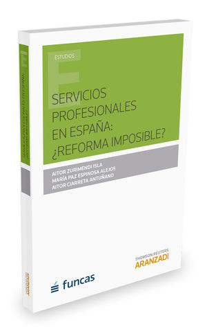 SERVICIOS PROFESIONALES EN ESPAÑA: ¿REFOMA IMPOSIBLE?