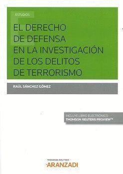 EL DERECHO DE DEFENSA EN LA INVESTIGACIÓN DE DELITOS DE TERRORISMO