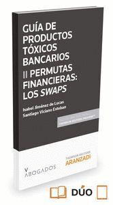 GUA DE PRODUCTOS TÓXICOS BANCARIOS II. PERMUTAS FINANCIERAS: LOS SWAPS (PAPEL + E-BOOK)
