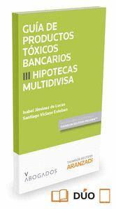 GUA DE PRODUCTOS TÓXICOS BANCARIOS III. HIPOTECAS MULTIDIVISA (PAPEL + E-BOOK)