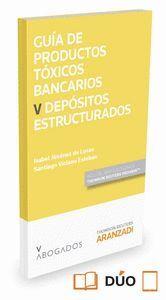 GUA DE PRODUCTOS TÓXICOS BANCARIOS V. DEPÓSITOS ESTRUCTURADOS (PAPEL + E-BOOK)