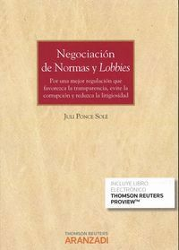 NEGOCIACIÓN DE NORMAS Y LOBBIES (PAPEL + E-BOOK) POR UNA MEJOR REGULACIÓN QUE FAVOREZCA LA TRANSPARE