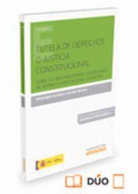 TUTELA DE DERECHOS O JUSTICIA CONSTITUCIONAL (PAPEL + E-BOOK) SOBRE LA OBJETIVIZACIÓN DE LOS RECURSO