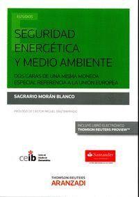 SEGURIDAD ENERGÉTICA Y MEDIO AMBIENTE (PAPEL + E-BOOK) DOS CARAS DE UNA MISMA MONEDA ESPECIAL REFERE