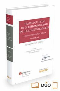 TRATADO JUDICIAL DE LA RESPONSABILIDAD DE LOS ADMINISTRADORES VOL. I (PAPEL + E-BOOK) LA RESPONSABIL