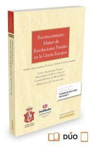 RECONOCIMIENTO MUTUO DE RESOLUCIONES PENALES EN LA UNIÓN EUROPEA (PAPEL + E-BOOK) ANÁLISIS TEÓRICO-P