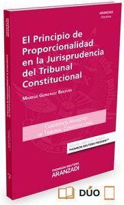 EL PRINCIPIO DE PROPORCIONALIDAD EN LA JURISPRUDENCIA DEL TRIBUNAL CONSTITUCIONAL (PAPEL + E-BOOK)
