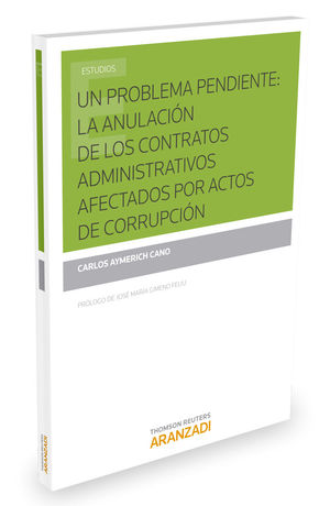UN PROBLEMA PENDIENTE: LA ANULACIÓN DE LOS CONTRATOS ADMINISTRATIVOS AFECTADOS POR ACTOS DE CORRUPCIÓN
